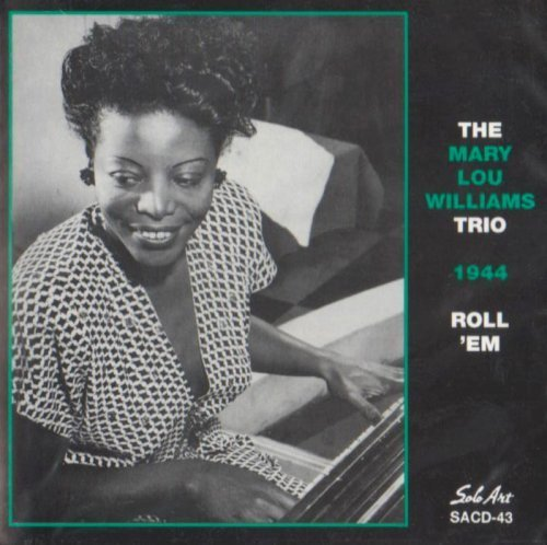Roll 'Em: The World Jam Session 1944 - Complete by The Mary Lou Williams Trio (1999) Audio... by The Mary Lou Williams Trio