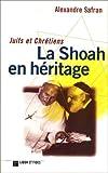 Juifs et chrétiens : la Shoah en héritage