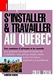 S'installer et travailler au Québec 2015/2016...