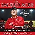 The Sacred Acre: The Ed Thomas Story (       UNABRIDGED) by Mark Tabb Narrated by Stefan Rudnicki