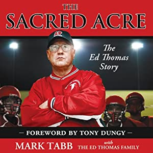 The Sacred Acre: The Ed Thomas Story | [Mark Tabb]