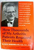 img - for HOW THOUSANDS OF MY ARTHRITIS PATIENTS REGAINNED THEIR HEALTH book / textbook / text book