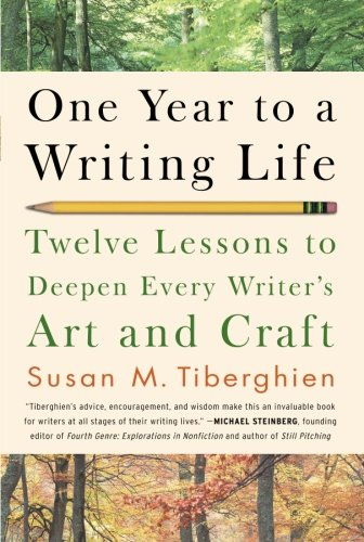 One Year to a Writing Life: Twelve Lessons to Deepen...