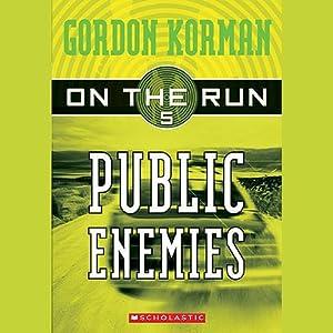 Public Enemies: On the Run, Chase 5 | [Gordon Korman]