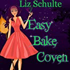 Easy Bake Coven (       UNABRIDGED) by Liz Schulte Narrated by Brittany Pressley