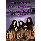 "Das ultimative Deep Purple Kompendiumvon ""Martin Popoff"""