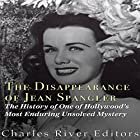 The Disappearance of Jean Spangler: The History of One of Hollywood's Most Enduring Unsolved Mysteries Hörbuch von  Charles River Editors Gesprochen von: Colin Fluxman