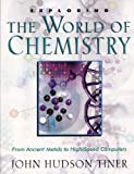 img - for Exploring the World of Chemistry: From Ancient Metals to High-Speed Computers (Exploring (New Leaf Press)) book / textbook / text book