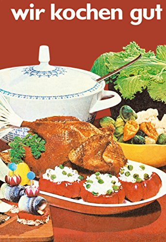 Wir kochen gut: Nach der Ausgabe von 1968 (German Edition)