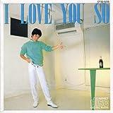 I LOVE YOU SO(紙ジャケット仕様)