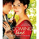 "Becoming Jane: The Wit and Wisdom of Jane Austenvon ""Anne Newgarden"""