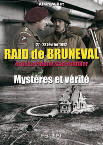 RAID DE BRUNEVAL ET DE LA POTERIE-CAP-D'ANTIFER: Myste'res et Ve'rite' (French Edition)