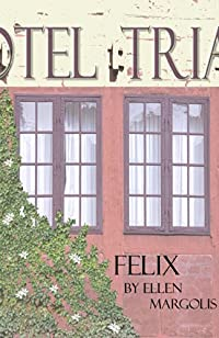 (FREE on 6/2) Felix by Ellen Margolis - http://eBooksHabit.com