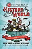 The Mental Floss History of the World: An Irreverent Romp through Civilization&#039;s Best Bits