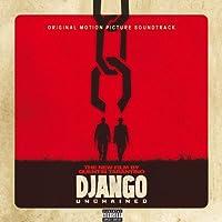 Quentin Tarantino's Django Unchained Original Motion Picture Soundtrack (Explicit Version) [Explicit]