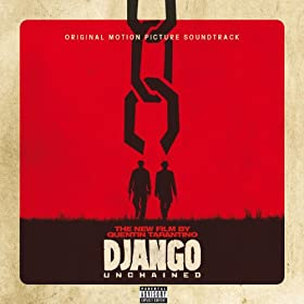 Quentin Tarantino's Django Unchained Original Motion Picture Soundtrack [Explicit] [+digital booklet]