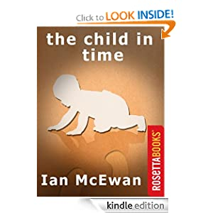 Kindle Daily Deal: The Child in Time by Ian McEwan. Publisher: RosettaBooks (February 11, 2011)