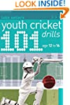101 Youth Cricket Drills Age 12-16 (1...