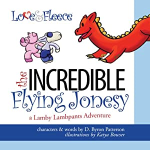 The Incredible Flying Jonesy: A Lamby Lambpants Adventure | [D. Byron Patterson]