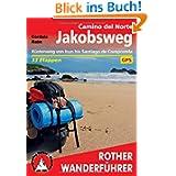 Rother Wanderführer Jakobsweg Camino del Norte: Küstenweg von Irun bis Santiago de Compostela 33 Etappen. Mit...