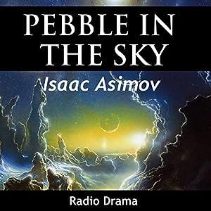Pebble in the Sky (Dramatized) Radio/TV Program
