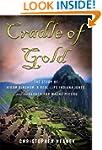 Cradle of Gold: The Story of Hiram Bi...