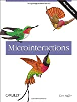 Microinteractions: Full Color Edition: Designing with Details