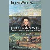 Jefferson's War: America's First War on Terror, 1801-1805 | [Joseph Wheelan]