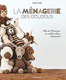 La ménagerie des doudous - Plus de 40 patrons d'animaux en crochet à câliner tendrement