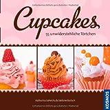 """Cupcakes: 55 unwiderstehliche T�rtchenvon """"Stefanie Bartsch"""""""