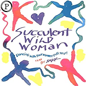 Succulent Wild Woman Audiobook