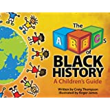 ABC's of Black History: A Children's Guide (Thompson Communication Books)by Craig Thompson