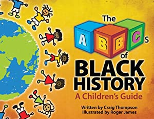 Abc S Of Black History A Children S Guide Thompson