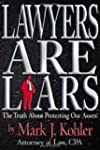 Lawyers are Liars: The Truth About Pr...