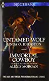 Untamed Wolf and Immortal Cowboy (Harlequin Nocturne)