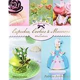 Cupcakes, Cookies & Macarons de alta costura (Reposteria De Diseño)