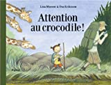 vignette de 'Attention au crocodile ! (Lisa MORONI)'