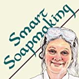 img - for By Anne L. Watson Smart Soapmaking: The Simple Guide to Making Traditional Handmade Soap Quickly, Safely, and Reliably book / textbook / text book