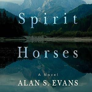 Spirit Horses | [Alan S. Evans]