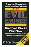 img - for The Evil Empire: Third World War Now by Marenches Alexandre De Ochrent Christine (1988-05-19) Hardcover book / textbook / text book