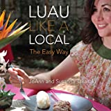 Luau Like a Local: The Easy Way