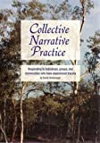 Collective Narrative Practice: Responding to Individuals, Groups and Communities Who Have Experienced Trauma