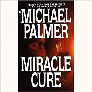 Miracle Cure | [Michael Palmer]
