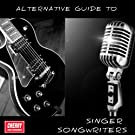 An Alternative Guide to Singer Songwriters