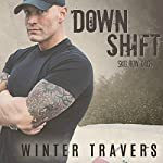 Downshift: Skid Row Kings Series, Book 1 | Winter Travers