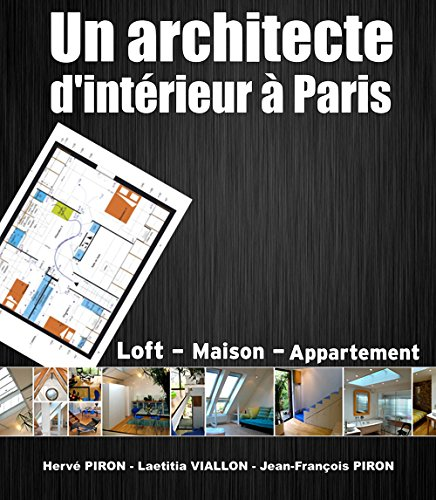 un architecte d 39 int rieur paris par herv piron ebooks. Black Bedroom Furniture Sets. Home Design Ideas