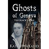 Ghosts of Geneva: The Black Stoneby Kate Hoyland