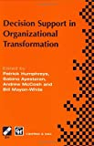 img - for Decision Support in Organizational Transformation: IFIP TC8 WG8.3 International Conference on Organizational Transformation and Decision Support, ... in Information and Communication Technology) book / textbook / text book