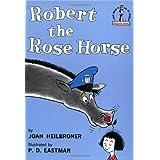 Robert the Rose Horse ~ Joan Heilbroner