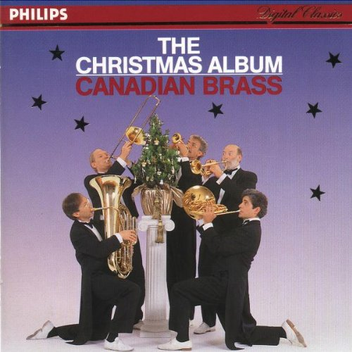 The Christmas Album by The Canadian Brass, Franz Xaver Gruber, George Frideric Handel, Jr. Hopkins John Henry and William James Kirkpatrick